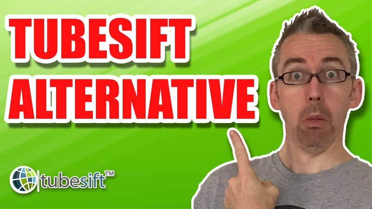 TubeSift Alternative