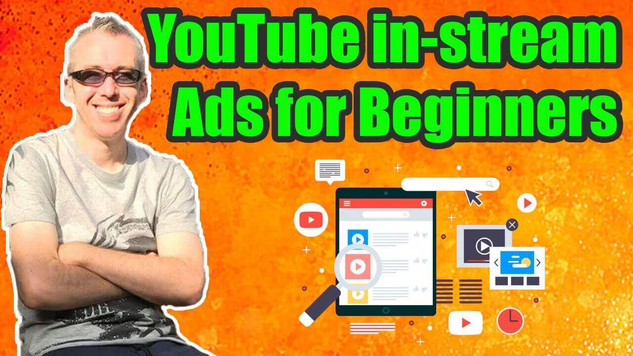 YouTube Instream Ads for Beginners